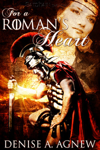 For a Romans Heart  by  Denise A. Agnew