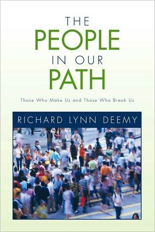 THE PEOPLE IN OUR PATH Richard Lynn Deemy