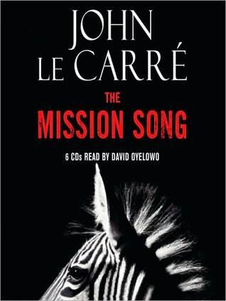 The Mission Song: A Novel John le Carré