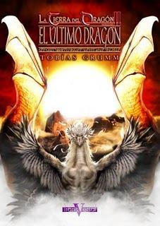 El Ultimo Dragon (La tierra del dragon, #2)  by  Tobias Grumm