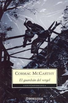 El guardian del vergel  by  Cormac McCarthy