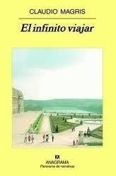El infinito viajar  by  Claudio Magris