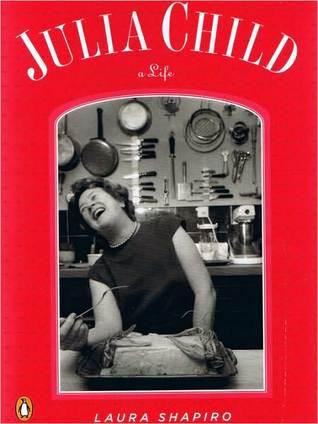Julia Child: A Life  by  Laura Shapiro