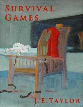 Survival Games J.E. Taylor