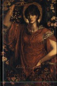 Kralj rijeke  by  Alice Hoffman