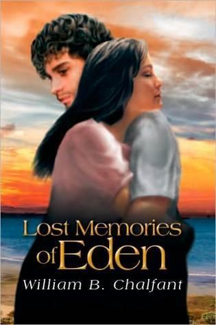 Lost Memories Of Eden William B. Chalfant