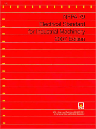 NFPA 79: Electrical Standard for Industrial Machinery: 2007 Edition  by  Staff of National Fire Protection Association