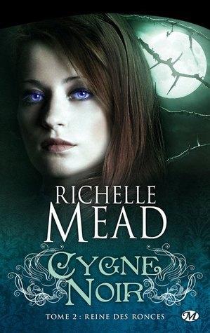 Reine des ronces (Cygne noir, #2) Richelle Mead