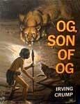 Og, Son of Og Irving Crump