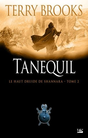 Tanequil (Le Haut Druide de Shannara, #2)  by  Terry Brooks