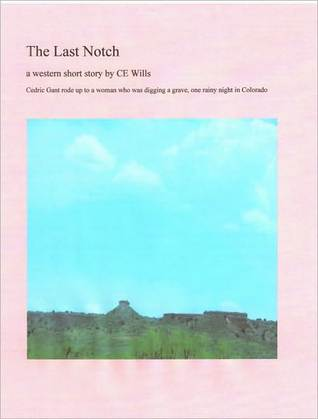 The Last Notch C.E. Wills
