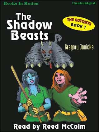 The Shadow Beasts: The Outcasts Series, Book 1  by  Gregory Janicke