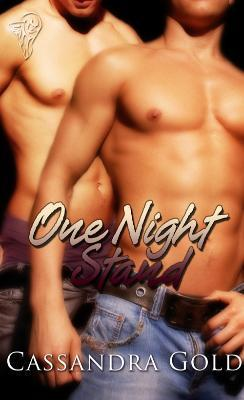 One Night Stand  by  Cassandra Gold