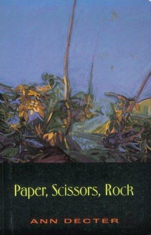 Paper, Scissors, Rock  by  Ann Decter