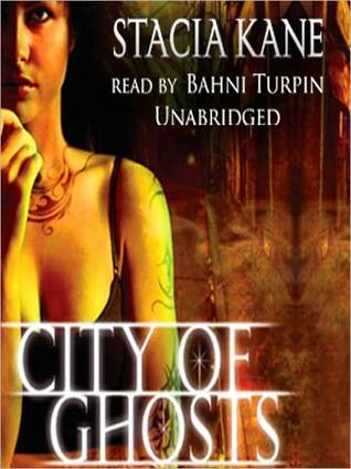 City of Ghosts (Downside Ghosts, #3)  by  Stacia Kane