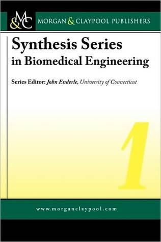 Synthesis Series in Biomedical Engineering 1  by  John D. Enderle