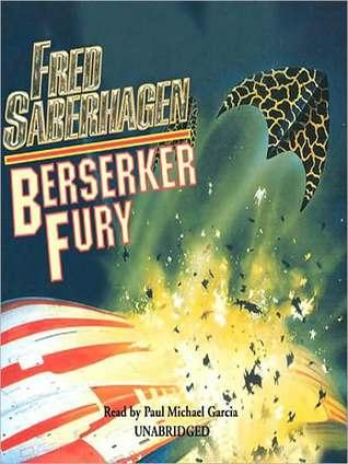 Berserker Fury (Berserker Series #12)  by  Fred Saberhagen