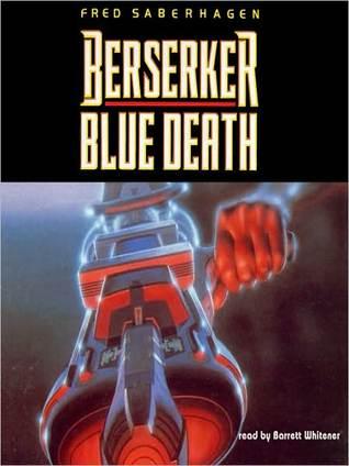 Berserker: Blue Death (Berserker Series #8) Fred Saberhagen