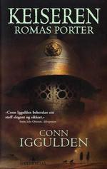 Romas porter (Keiseren #1)  by  Conn Iggulden