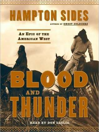 Blood and Thunder: An Epic of the American West  by  Hampton Sides