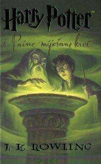 Harry Potter i Princ Miješane Krvi (Harry Potter, #6) J.K. Rowling