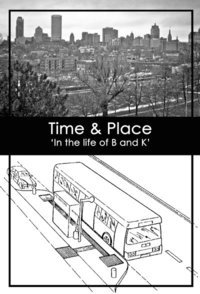 Time & Place: In the Life of B and K, Edition 1  by  Khalil Coleman
