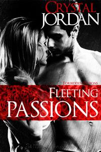 Fleeting Passions (Forbidden Passions, #3) Crystal Jordan