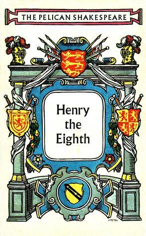 Henry the Eighth William Shakespeare