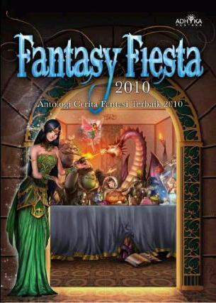 Fantasy Fiesta 2010: Antologi Cerita Fantasi Terbaik 2010  by  R.D. Villam
