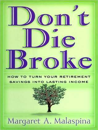 Dont Die Broke Margaret A. Malaspina