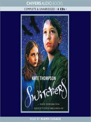 Switchers: Switchers Trilogy, Book 1 Kate Thompson