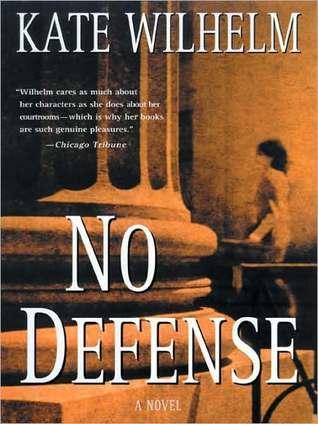 No Defense (Barbara Holloway #5) Kate Wilhelm