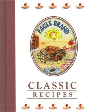 Eagle Brand Classic Recipes Staff of Eagle Family Foods, Inc.