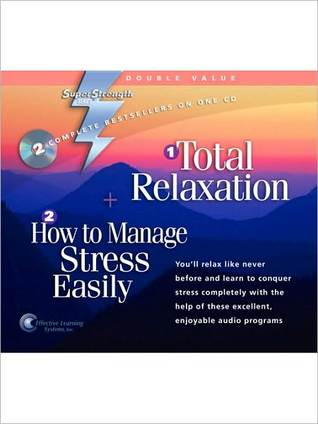 Total Relaxation/How to Manage Stress Easily Bob Griswold