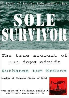 Sole Survivor: A Story of Record Endurance at Sea Ruthanne Lum McCunn