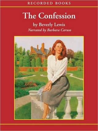 The Confession: Heritage of Lancaster County Series, Book 2  by  Beverly  Lewis