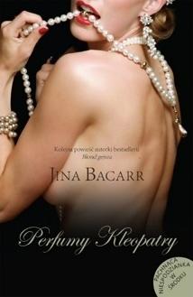 Perfumy Kleopatry Jina Bacarr