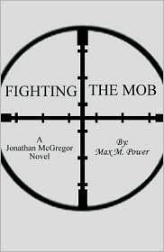 Fighting The Mob  by  Max M. Power