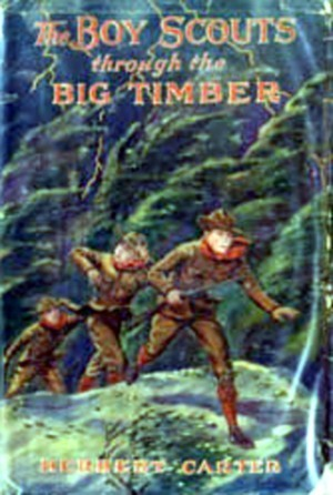 The Boy Scouts Through The Big Timber Or, the Search for the Lost Tenderfoot  by  Herbert Carter
