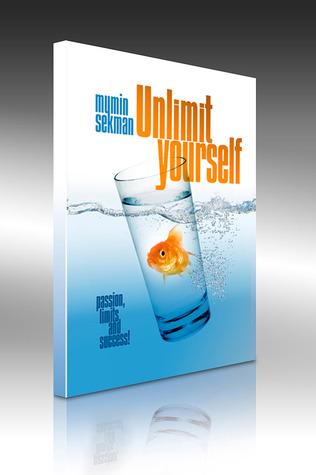 Unlimit Yourself, Passion,Limits and Success! Mumin Sekman, The Success Guru