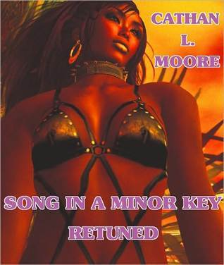 Song In A Minor Key Retuned Cathan L. Moore