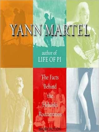 Facts Behind the Helsinki Roccamatios  by  Yann Martel