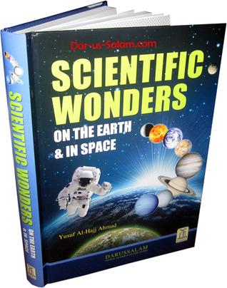 Scientific Wonders on the Earth & in Space Yusuf Al-Hajj Ahmad