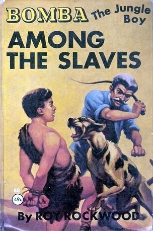 Bomba The Jungle Boy Among the Slaves  by  Roy Rockwood