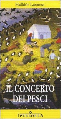 Il concerto dei pesci  by  Halldór Laxness