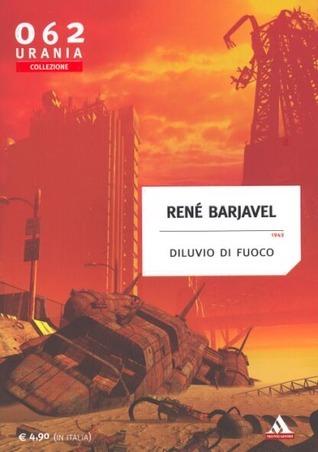 Diluvio di fuoco René Barjavel
