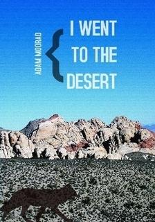 i went to the desert Adam Moorad