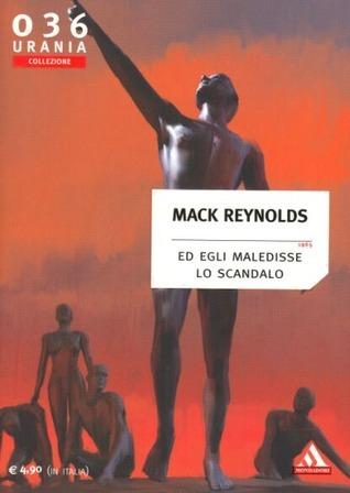 Ed Egli maledisse lo Scandalo  by  Mack Reynolds