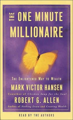 The One Minute Millionaire: The Enlightened Way to Wealth Mark Victor Hansen