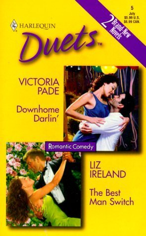 Downhome Darlin / The Best Man Switch (Harlequin Duets, #5) Victoria Pade